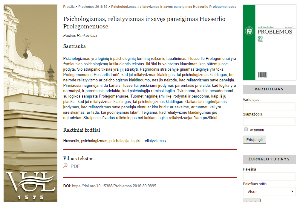 The Competition of the Young Scholar's Publication in 2016 was won by Paulius Rimkevičius for his academic publication Psichologizmas, reliatyvizmas ir savęs paneigimas Husserlio Prolegomenuose